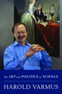 The art and politics of science, by Harold Varmus.